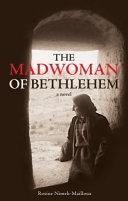 The Madwoman of Bethlehem