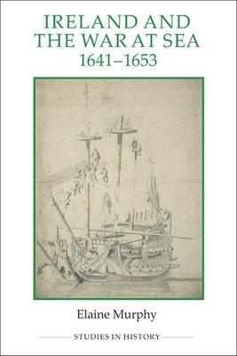Ireland and the War at Sea  1641 1653 PDF
