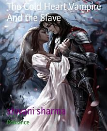 The Cold Heart Vampire And The Slave