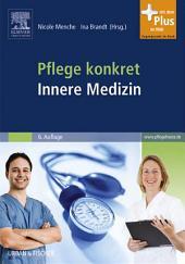 Pflege konkret Innere Medizin: Pflege und Krankheitslehre - Lehrbuch und Atlas, Ausgabe 6