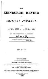 The Edinburgh Review: Or Critical Journal, Volume 67