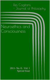 Neuroethics and Consciousness: 2011- No. 8 - Vol. 1 Special Issue