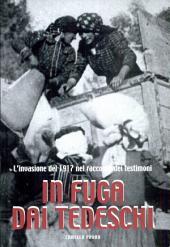 In fuga dai Tedeschi: L'invasione del 1917 nel racconto dei testimoni