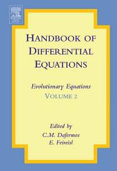 Handbook of Differential Equations: Evolutionary Equations: Volume 2