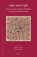 Light upon Light  Essays in Islamic Thought and History in Honor of Gerhard Bowering