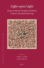 Light upon Light: Essays in Islamic Thought and History in Honor of Gerhard Bowering