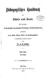 Pädagogisches handbuch für schule und haus: Auf grundlage der Encyklopädie des gesammten erziehungsund unterrichtswesens, vornehmlich für die volks-, burger-, mittel- und fortbildungsschulen in alpha-betischer ordnung bearbeitet