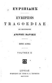 Evripidis tragoediae: Iphigenia Aulidensis. Iphigenia in Tauris. Ion. Cyclops. Medea. Orestes. Rhesus. Troades. Phoenissae