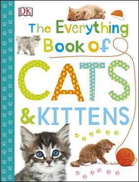 The Everything Book of Cats and Kittens PDF