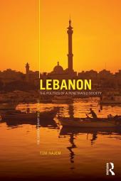 Lebanon: The Politics of a Penetrated Society