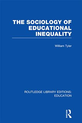 The Sociology of Educational Inequality  RLE Edu L  PDF