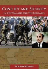 Conflict and Security in Central Asia and the Caucasus PDF