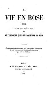La vie en rose: pièce en cinq actes
