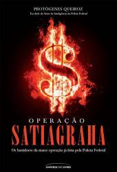 Operação Satiagraha: Os bastidores da maior operação já feita pela Policia Federal
