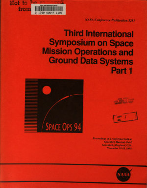 Third International Symposium on Space Mission Operations and Ground Data Systems  Part 1 PDF