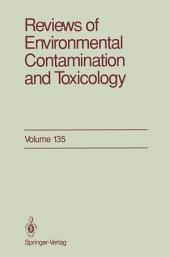 Reviews of Environmental Contamination and Toxicology: Volume 135
