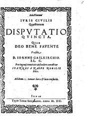 Selectiorum iuris civilis quaestionum disputatio ..: Disp. V.
