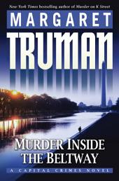 Murder Inside the Beltway: A Capital Crimes Novel