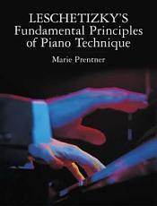 Leschetizky s Fundamental Principles of Piano Technique PDF