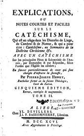 Explications ou notes courtes et faciles sur le catéchisme qui est en usage dans les diocèses de Liège, de Cambrai et de Namur...