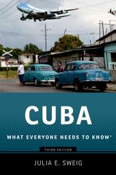 Cuba: What Everyone Needs to Know?, Edition 3