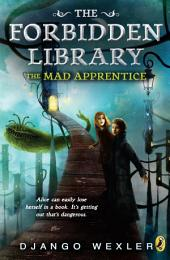 The Mad Apprentice: The Forbidden Library:, Volume 2