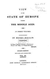 View of the State of Europe During the Middle Ages: Volume 3