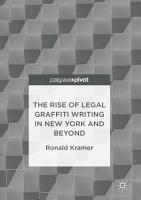The Rise of Legal Graffiti Writing in New York and Beyond PDF