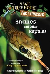 Snakes and Other Reptiles: A Nonfiction Companion to Magic Tree House Merlin Mission #17: A Crazy Day withCobras