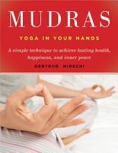 Mudras: Yoga in Your Hands
