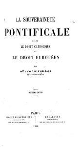 La Souveraineté pontificale selon le droit catholique et le droit européen