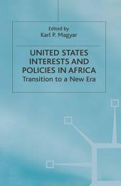 United States Interests and Policies in Africa: Transition to a New Era