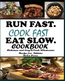 Run Fast  Cook Fast  Eat Slow Cookbook