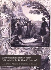 The wonderful history of Peter Schlemihl, tr. by W. Howitt. Orig.-ed
