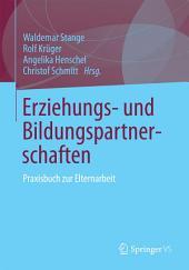 Erziehungs- und Bildungspartnerschaften: Praxisbuch zur Elternarbeit