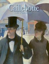 Caillebotte: 140 Paintings