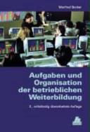 Aufgaben und Organisation der betrieblichen Weiterbildung PDF