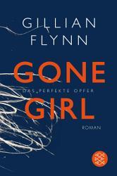 Gone Girl   Das perfekte Opfer PDF
