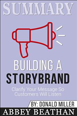 Summary of Building a StoryBrand  Clarify Your Message So