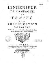 L'ingénieur de campagne, ou traité de la fortification passagère, par M. le chevalier de Clairac,...