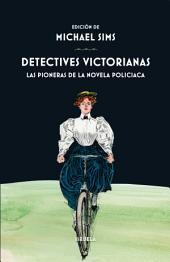Detectives victorianas: Las pioneras de la novela policiaca