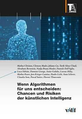 Wenn Algorithmen f  r uns entscheiden  Chancen und Risiken der k  nstlichen Intelligenz PDF