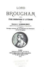 Lord Brougham: étude biographique et littéraire