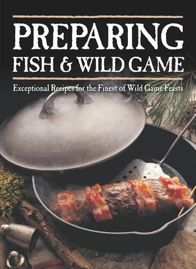 Preparing Fish   Wild Game PDF