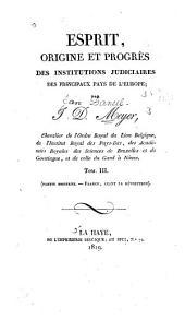 Esprit, origine et progrès des institutions judiciaires des principaux pays de l'Europe: Volume3