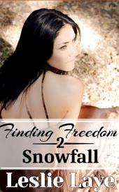 Finding Freedom 2: Snowfall