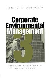 Corporate Environmental Management 3: Towards sustainable development