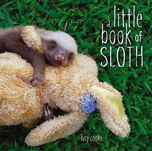 Download A Little Book of Sloth Book