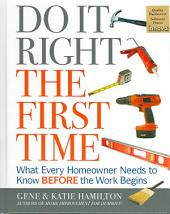 Do It Right the First Time: What Every Homeowner Needs to Know Before the Work Begins