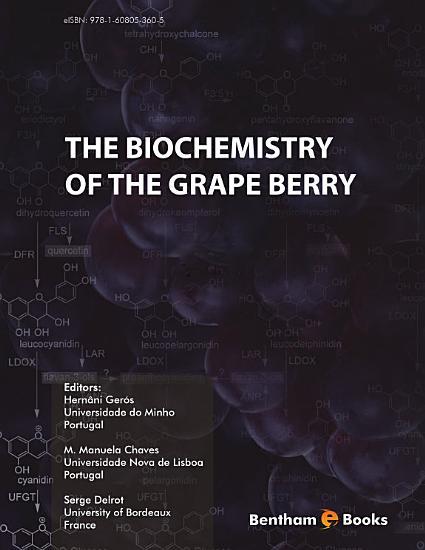 The Biochemistry of the Grape Berry PDF